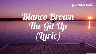 Blanco Brown The Git Up Lyrics.mp3