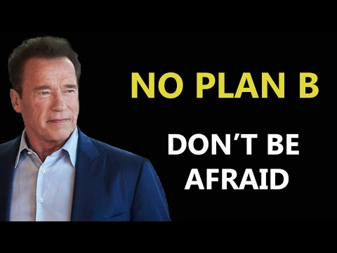 NO PLAN B   DON'T BE AFRAID   Arnold Schwarzenegger Motivational Speech 2020