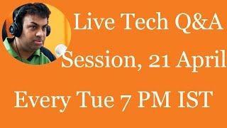 #81 Live Tech Q&A Session with Geekyranjit - 21 April 2015