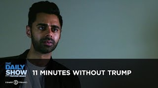 Exclusive - 11 Minutes Without Trump: The Daily Show thumbnail