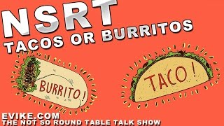 """Airsoft """"not So Round Table"""" Ep. 58 - Tacos Or Burritos - Evike Tv"""
