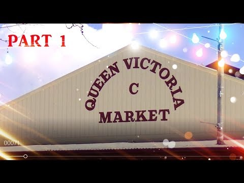 MELBOURNE QUEEN VICTORIA MARKET PART 1