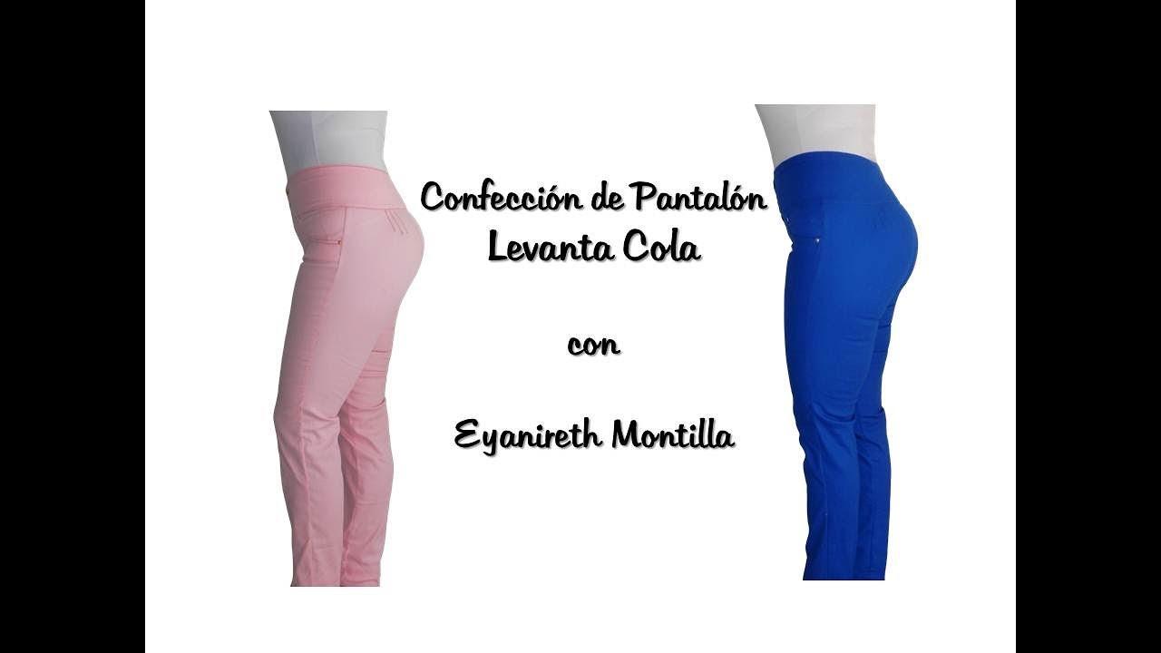 Confeccion Del Pantalon Levanta Cola Youtube