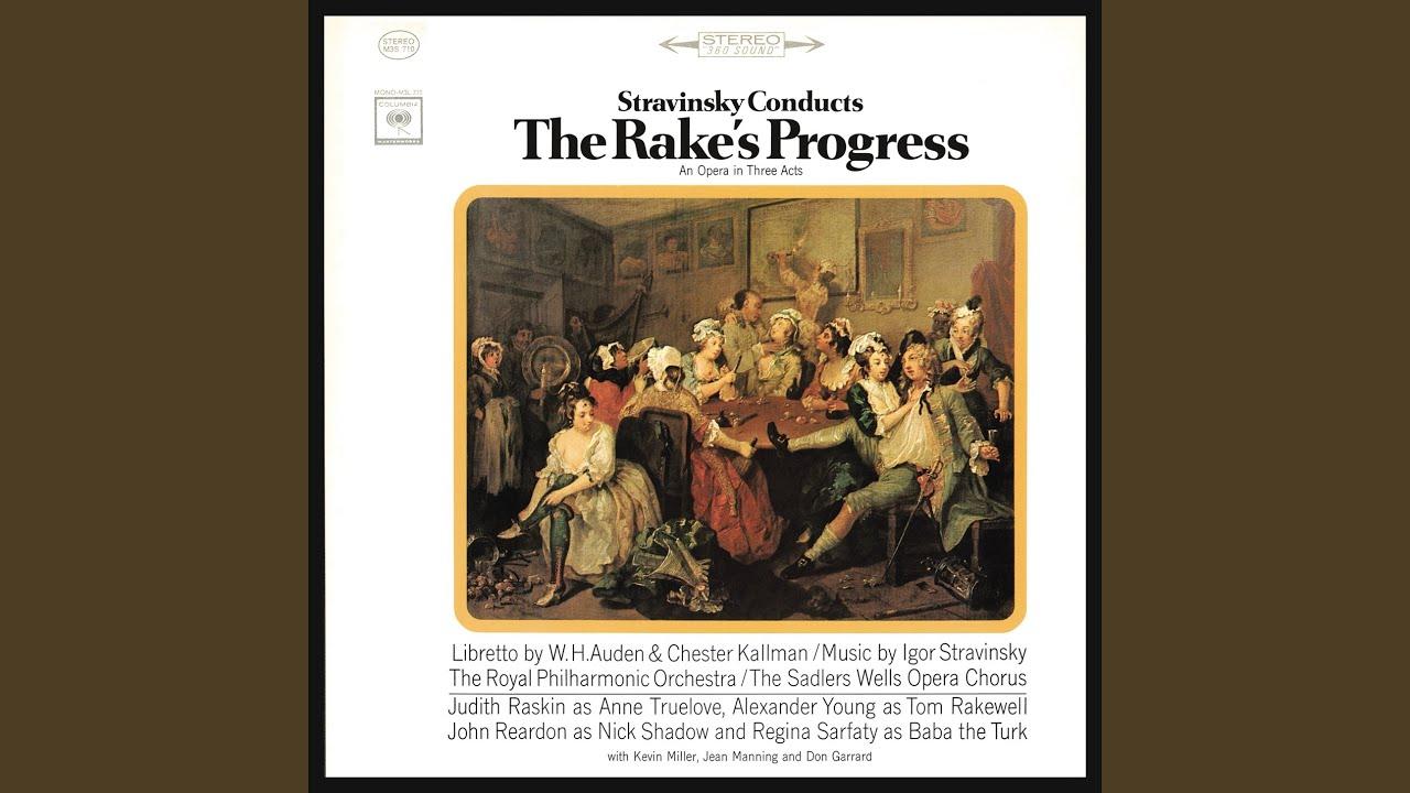 The Rake S Progress Opera In 3 Acts Act I Scene 1 Recitative