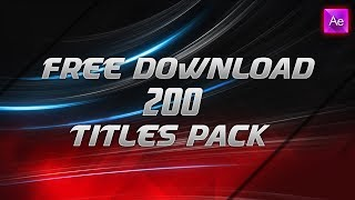 200 New Titles Pack Free Download After Effects Template