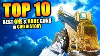 """Top 10 """"BEST ONE and DONE GUNS"""" in COD HISTORY 