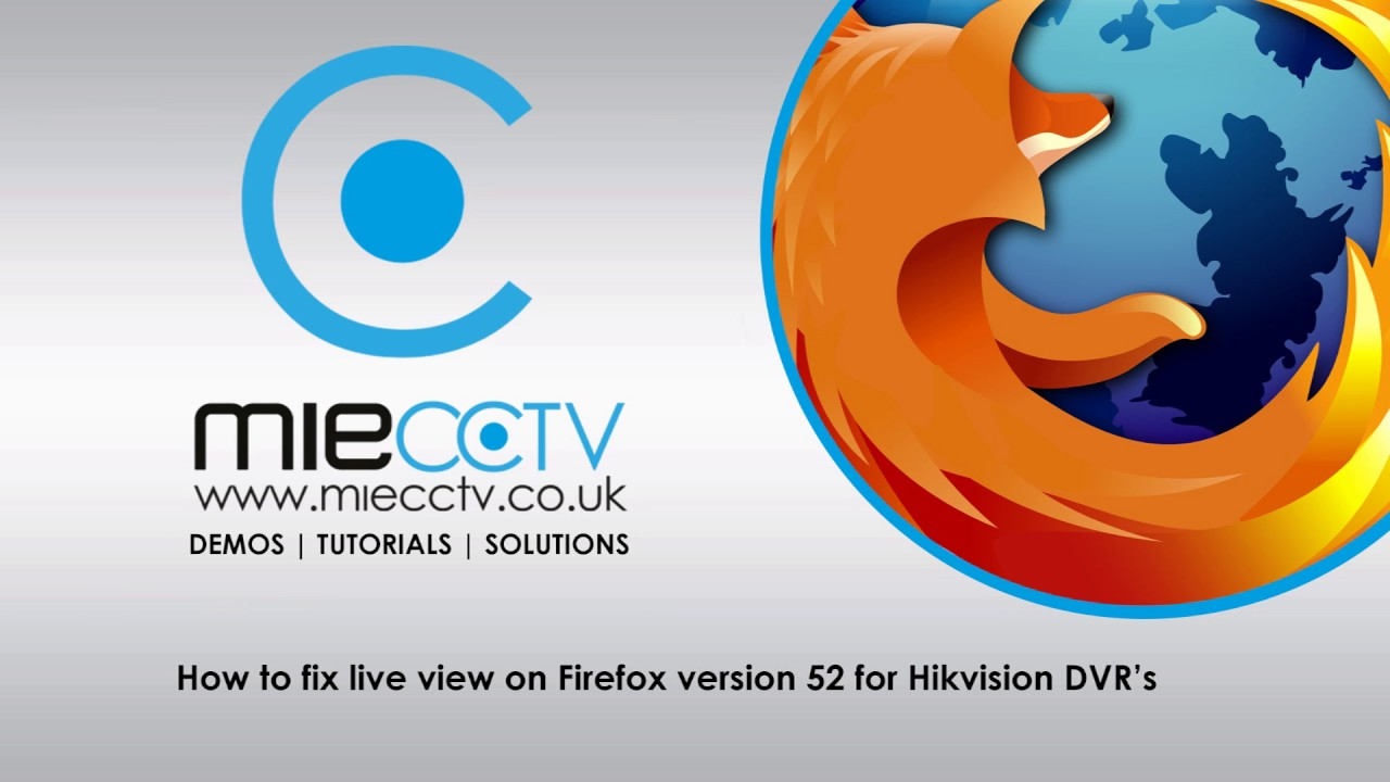 How to make your hikvision dvr and cameras work with firefox.