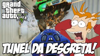 GTA 5  - TUNEL DO RAGE