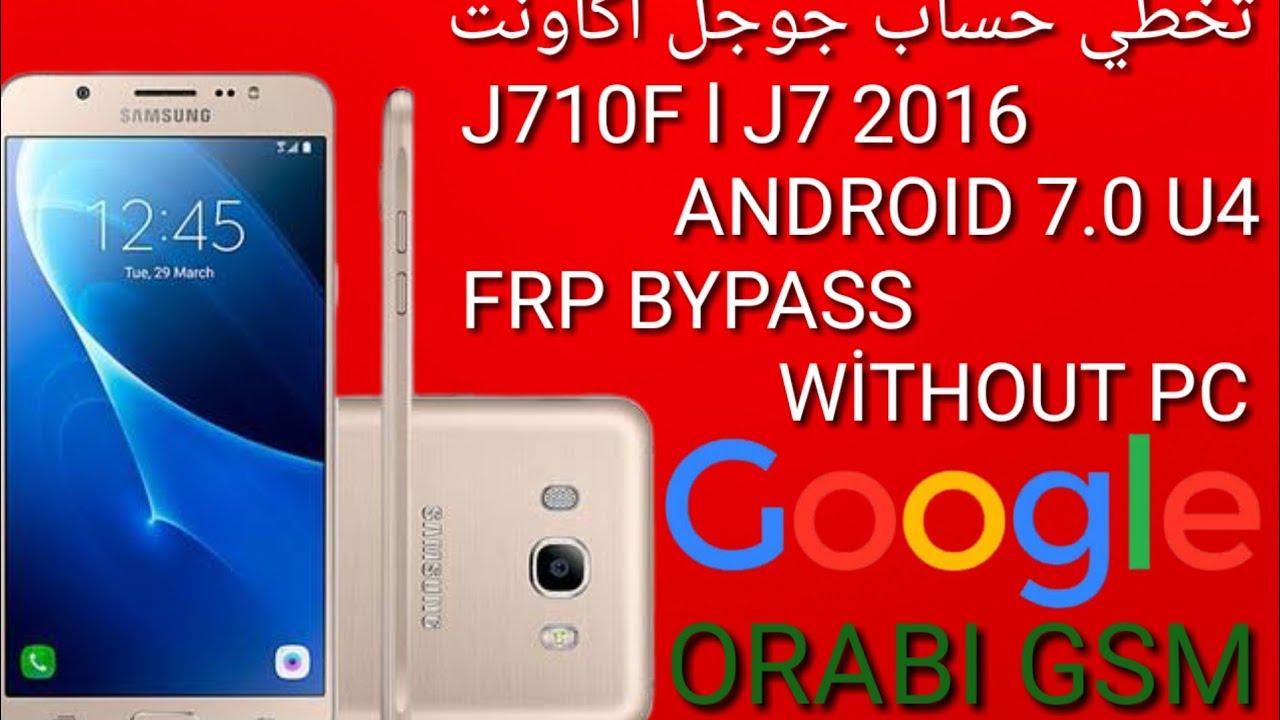 J710F l J7 2016 7.0 U4 FRP BYPASS WİTHOUT PC تخطي حساب جوجل اكاونت  J710F U4 إزالة Frp J710F U4