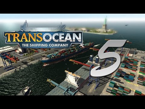 Let's Play TransOcean - The Shipping Company #5 |