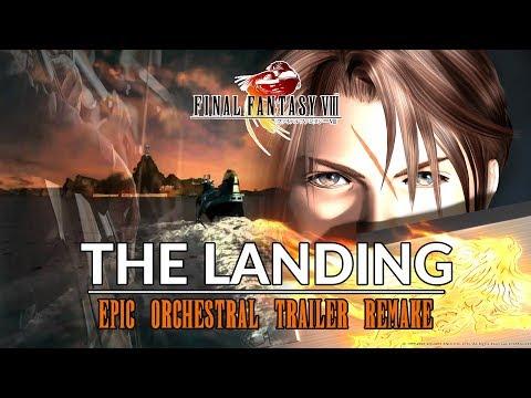 Final Fantasy VIII - The Landing ~ Epic Orchestral Trailer Mix (Music Remake)