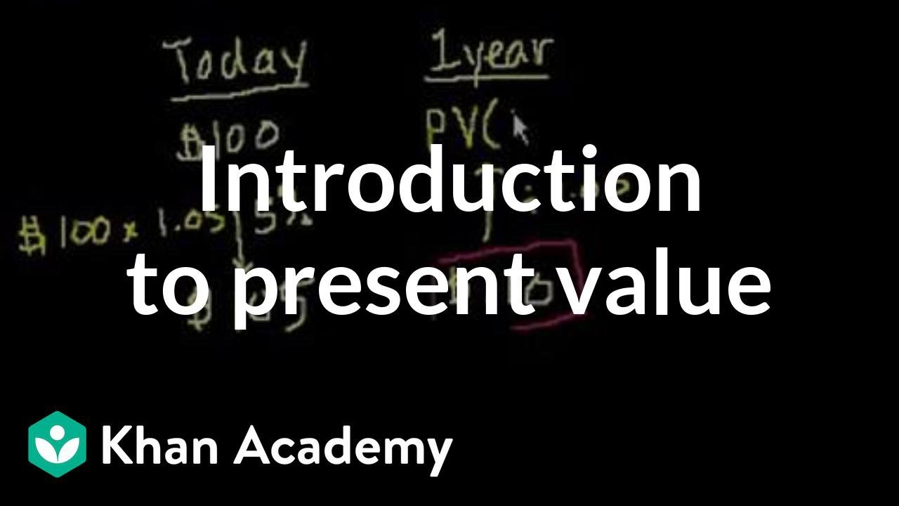 Introduction to present value (video) | Khan Academy
