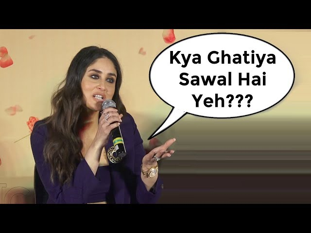 Kareena Kapoor Angry On Reporter At Veere Di Wedding Trailer Launch