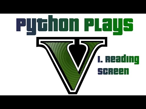 Intro and Screen reading - Python plays Grand Theft Auto V p.1
