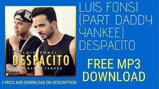 Luis Fonsi Despacito ft Daddy Yankee audio MP3 Free Download