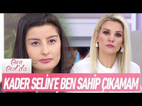 Kader Selin'e ben sahip çıkamam - Esra Erol'da 5 Ocak 2018