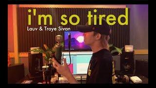 [아이원] Lauv & Troye Sivan - 'i'm so tired...' (cover by IONE 아이원) [i'm so tired cover]