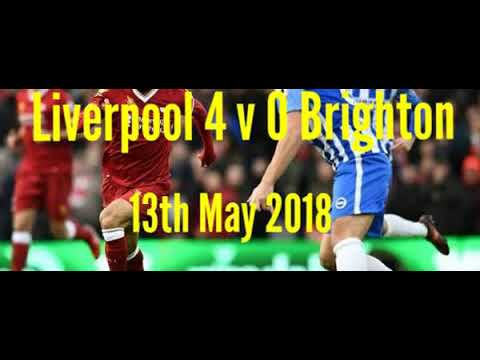 Liverpool 4 v 0 Brighton - All The Goals - Radio Commentary 13/05/2018