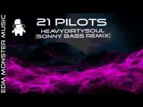 21 Pilots - HeavyDirtySoul (Sonny Bass Remix)