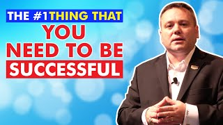 The #1 Thing You Need To Be Successful