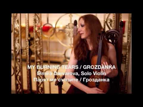 MY BURNING TEARS by Elmira Darvarova, based on Grozdanka