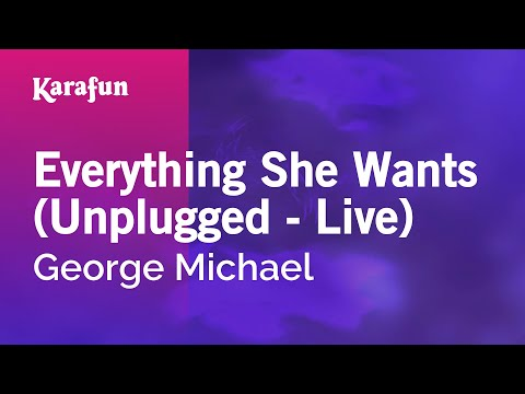 Karaoke Everything She Wants (Unplugged - Live) - George Michael *