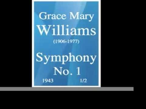 Grace Mary Williams (1906-1977) : Symphony No. 1 (1943) 1/2