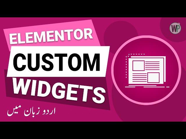 How to Create Custom Elementor Widgets - Urdu & Hindi Tutorial
