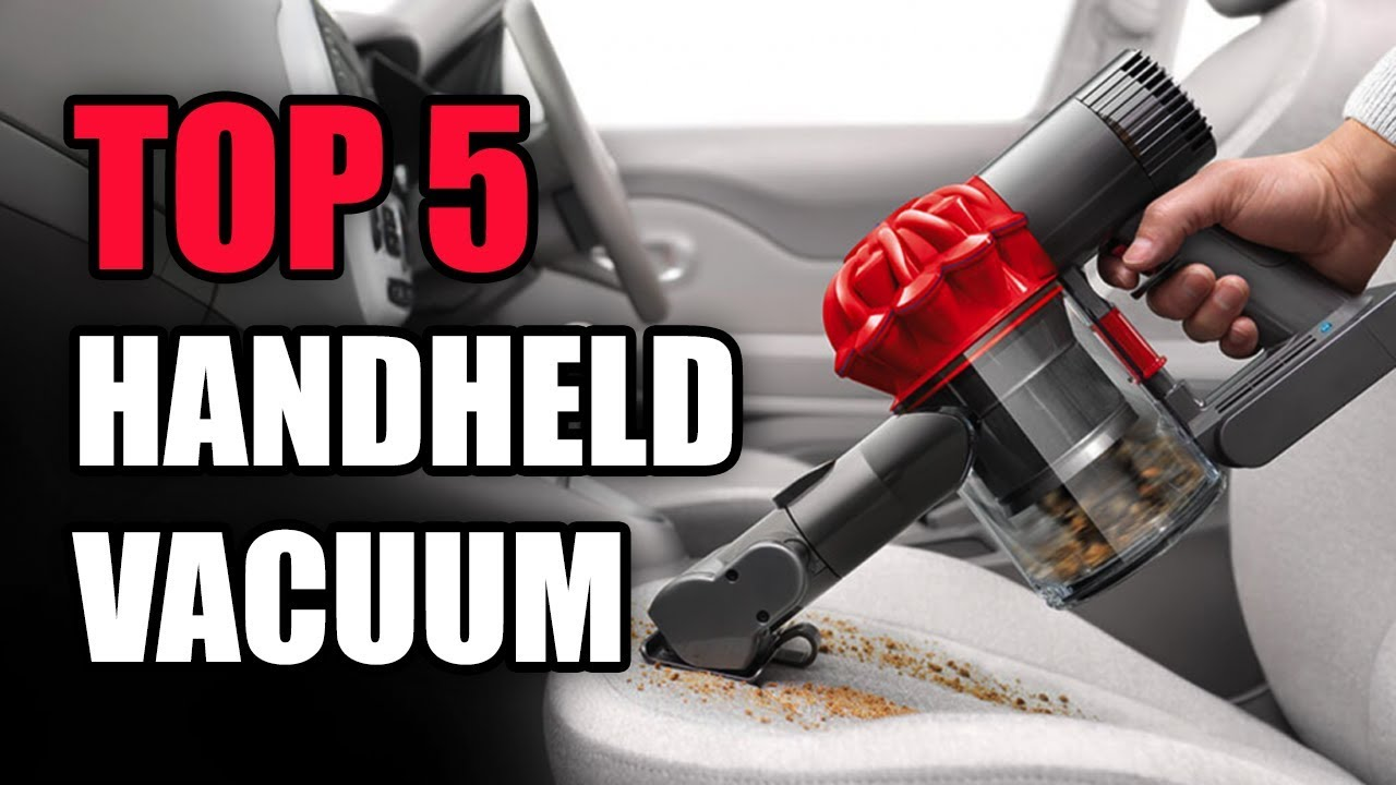107a4d473b8 Top 5 Handheld Vacuum Cleaners In 2018