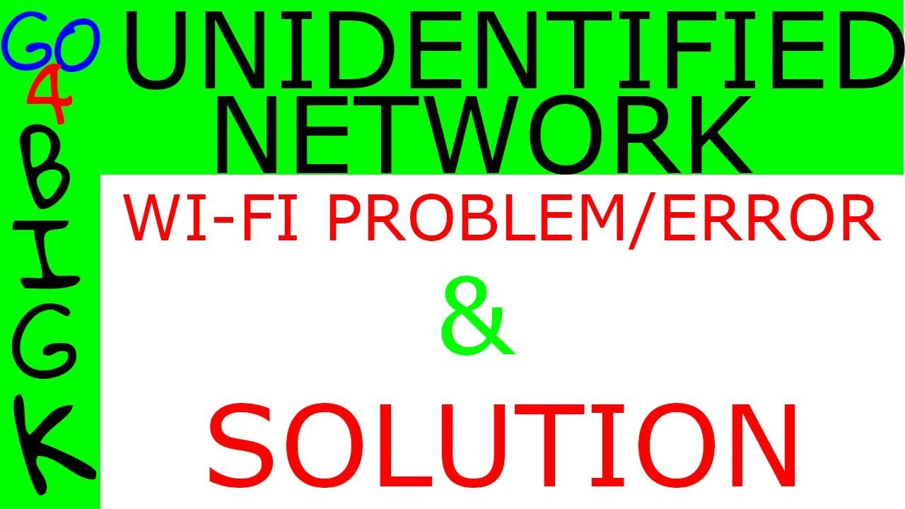 Unidentified Network, Windows 7, 8, 10 problem. WiFi error fix and ...