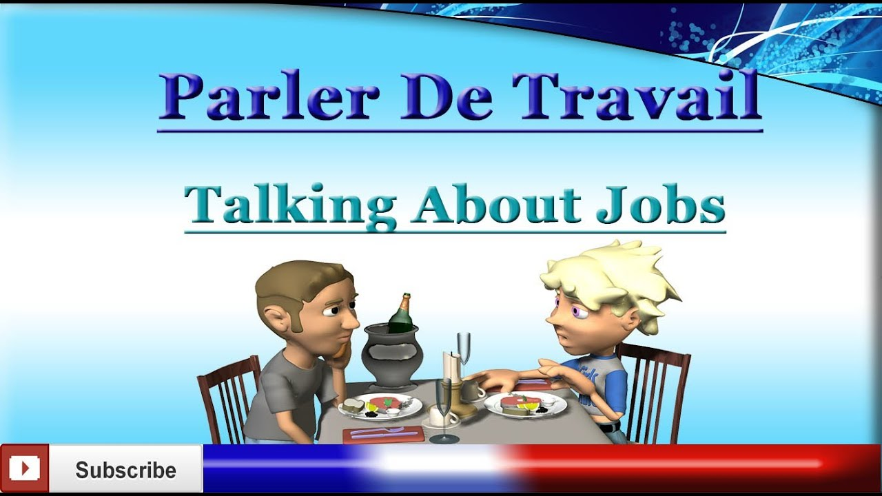 Learn French - Talk About Your Job / Work / Profession / Occupation - Parler de travail