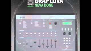 Grap Luva - Neva Done ( produced by Kev Brown )