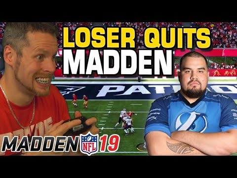 Madden 19 Wager. Loser quits FOREVER!