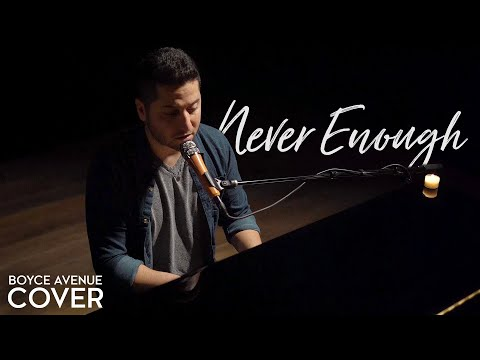 Never Enough (The Greatest Showman) - Loren Allred / Kelly Clarkson (Boyce Avenue piano cover) Mp3