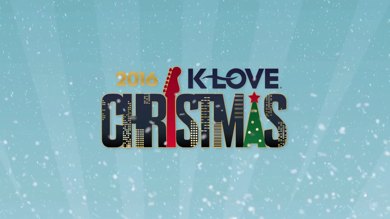 K-LOVE Christmas Tour 2016 - YouTube