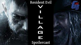 Resident Evil Village Spoilercast & Review [GigaBoots Podcast Network]
