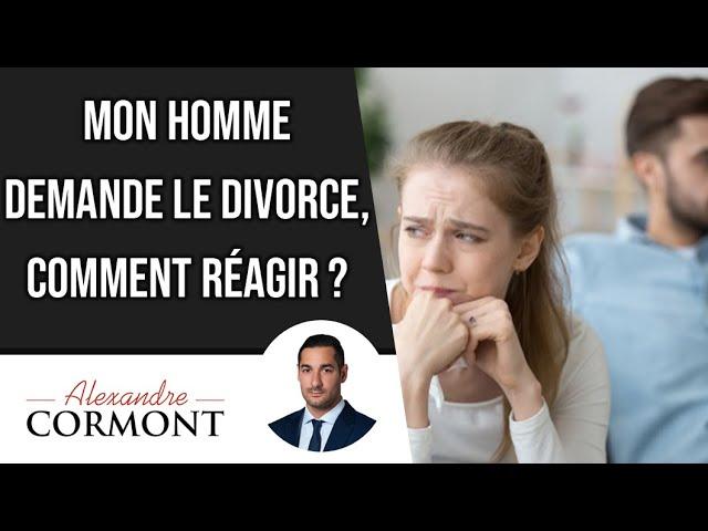 Mon homme demande le divorce : Découvrez quoi faire !