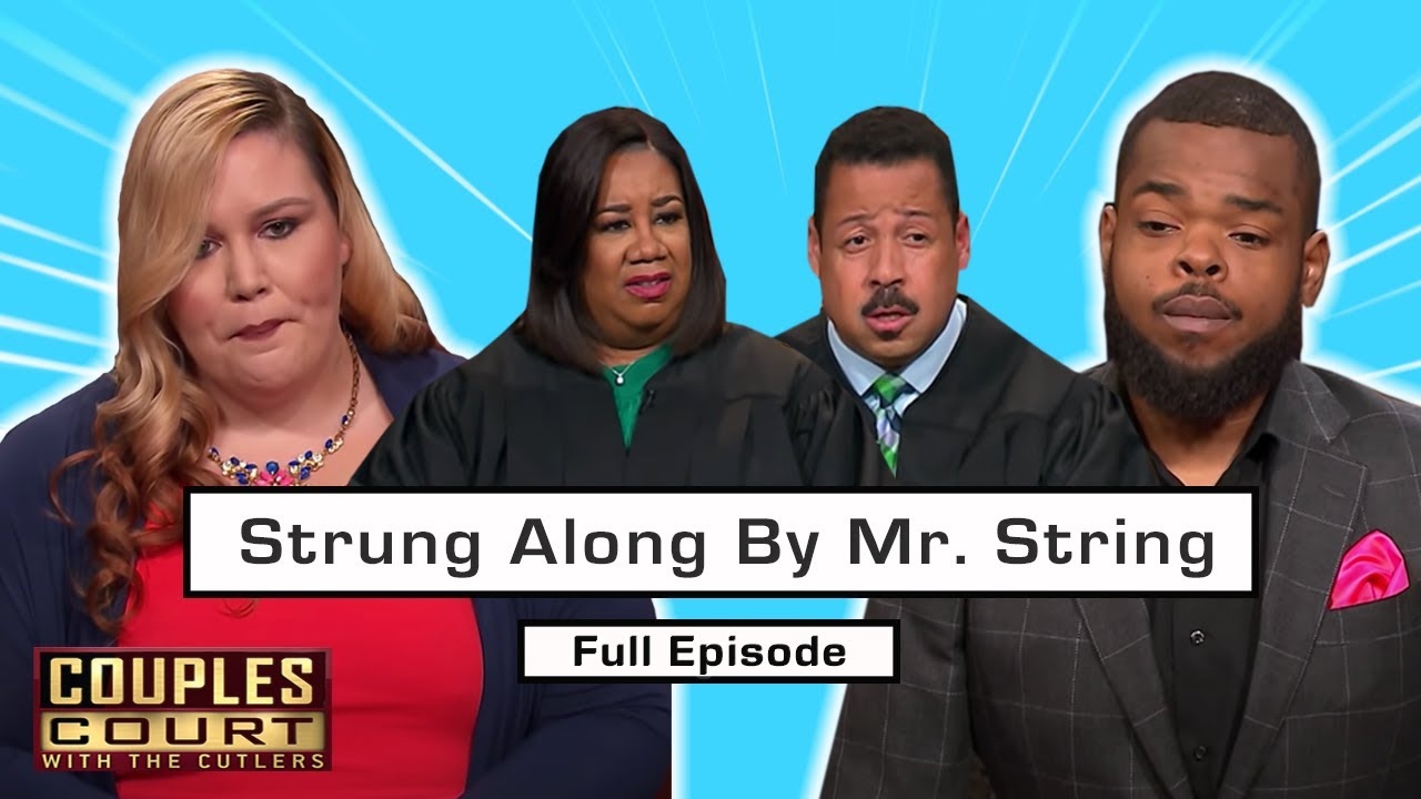 """Strung Along By Mr. String: Woman Is Done """"Babysitting"""" Fiancé (Full Episode) 