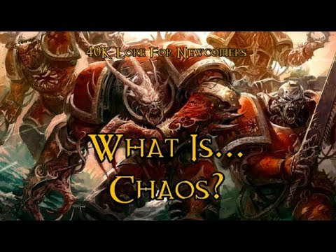40K Lore For Newcomers - What Is... Chaos? - 40K Theories