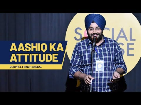 Aashiq Ka Attitude by Gurpreet Singh Bansal   The Social House Poetry   Performer of the Week