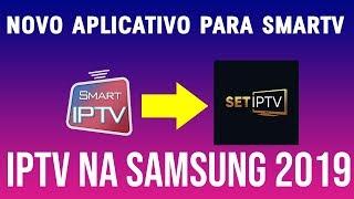 Como Instalar IPTV na SAMSUNG 2019 - O NOVO APP SET IPTV PARA SMARTV