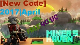 Roblox - Miner's Haven Free 40 Uc | New Code 2017 April