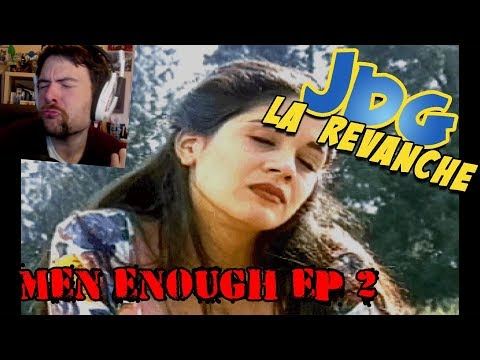 JdG la revanche - MEN ENOUGH (EP2)