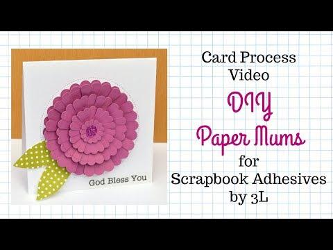 Card Process Video: DIY Paper Mums (Scrapbook Adhesives by 3L)