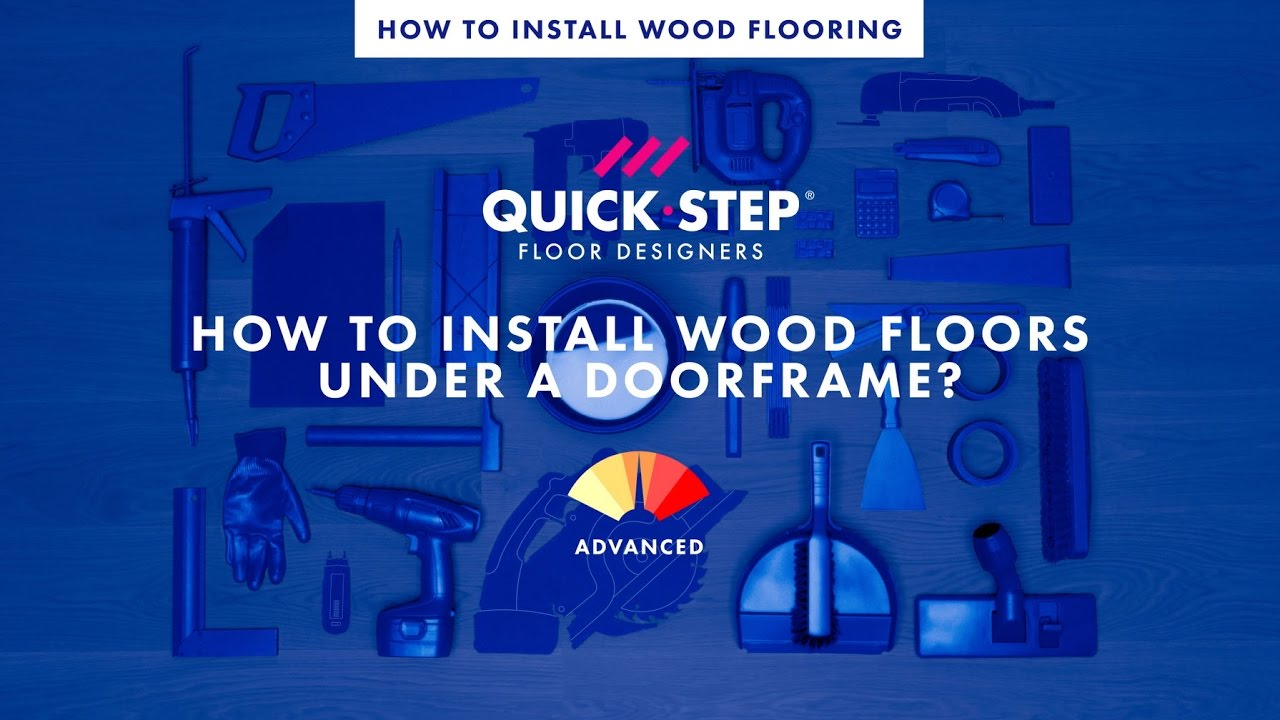 How to install wood floors under a doorframe | Tutorial by Quick ...