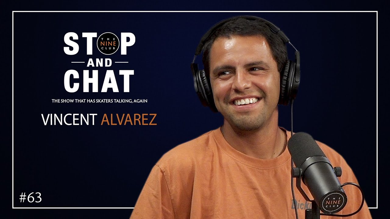 Vincent Alvarez - Stop And Chat | The Nine Club With Chris Roberts