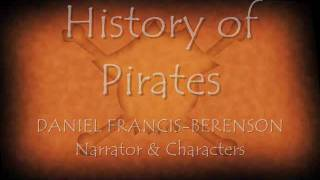 HISTORY of PIRATES VoiceReel by DANIEL FRANCIS-BERENSON