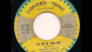 Wilson Pickett...   Let me be your boy.   1962.