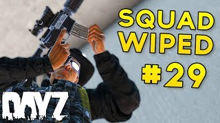 THE MONSTER - Squad Wiped #29 - DayZ Standalone