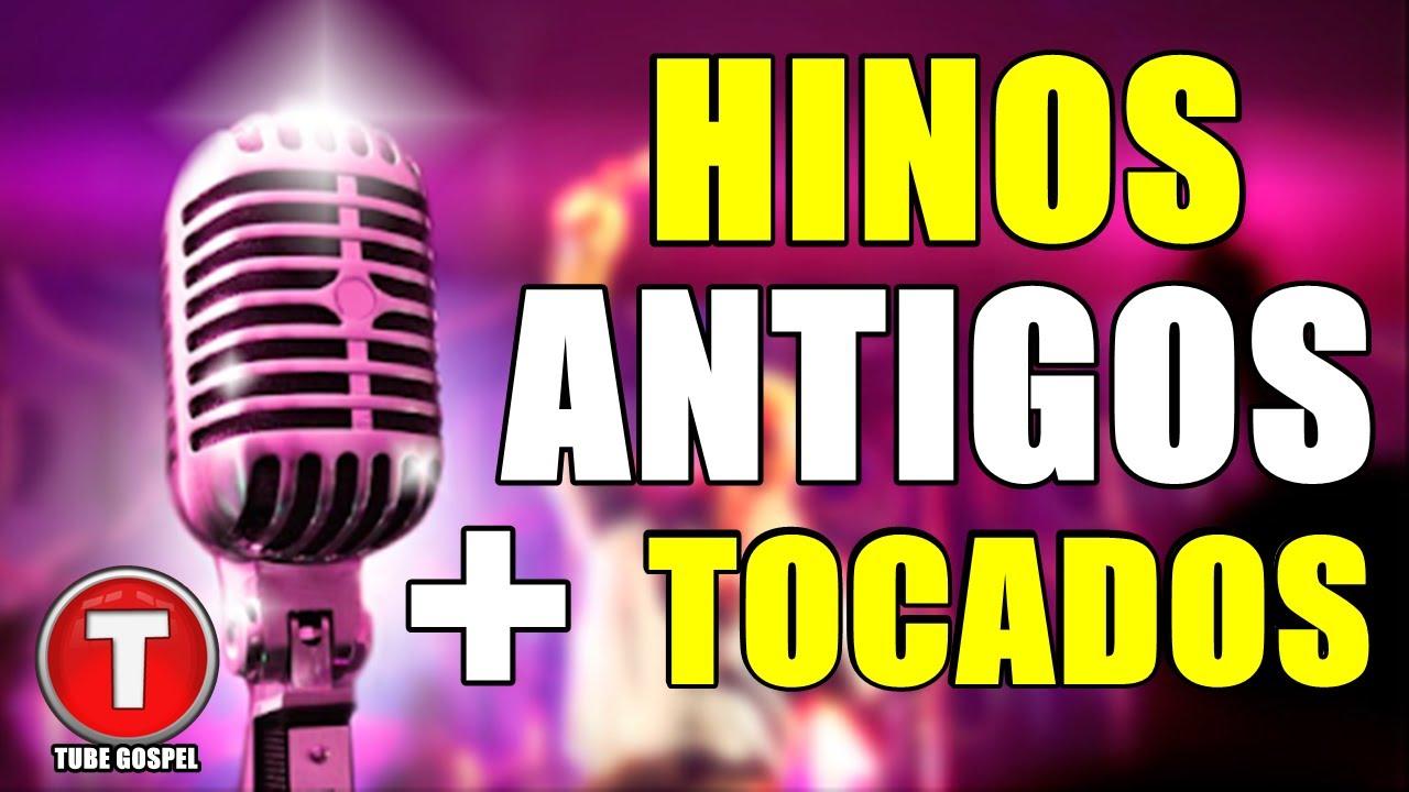 HINOS ANTIGOS + TOCADOS